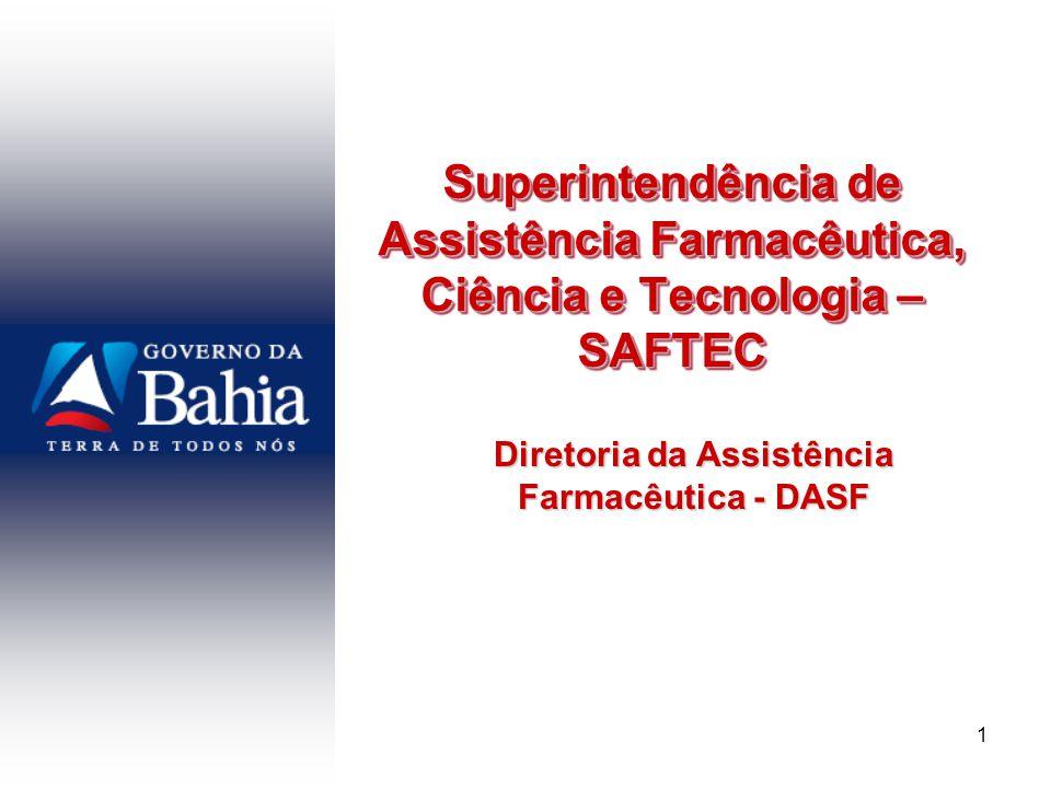 1 Superintendência de Assistência Farmacêutica, Ciência e Tecnologia – SAFTEC Diretoria da Assistência Farmacêutica - DASF