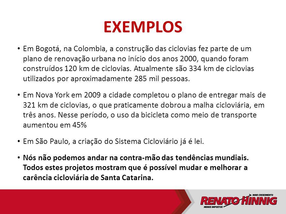 EXEMPLOS Em Bogotá, na Colombia, a construção das ciclovias fez parte de um plano de renovação urbana no início dos anos 2000, quando foram construído