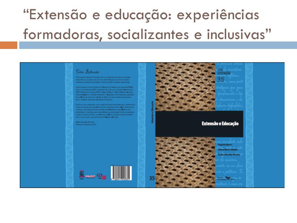 """""""Extensão e educação: experiências formadoras, socializantes e inclusivas"""""""