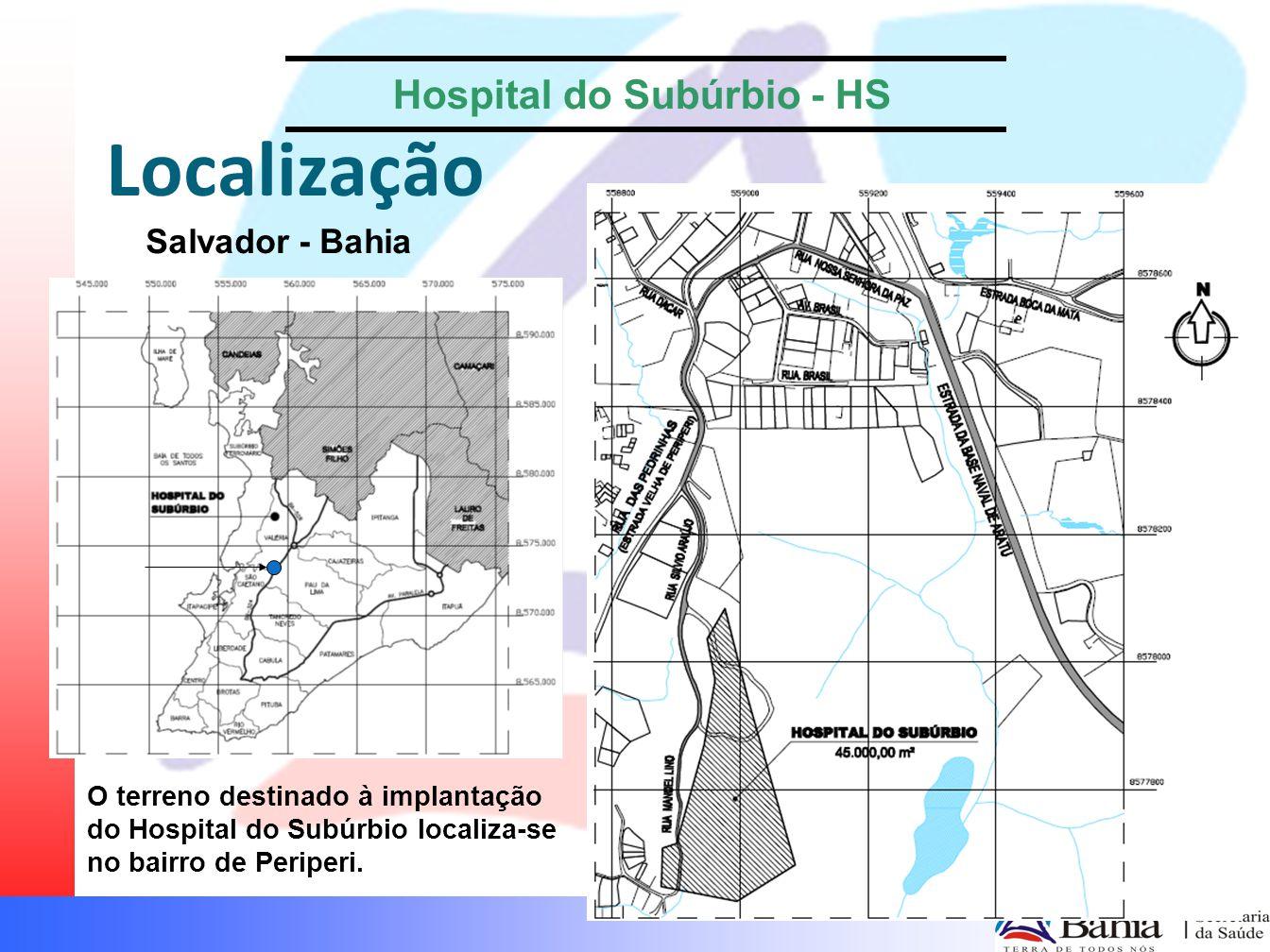 Critérios para a escolha do terreno Localização No Subúrbio Ferroviário Próximo à BR324 Próximo de via de fácil escoamento