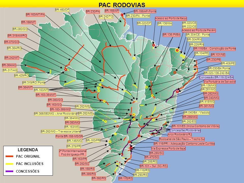 Ministério dos Transportes 27 PAC RODOVIAS BR-163/MT/PA BR-319/AM/RO BR-364/AC BR-242/MT BR-364/MT BR-163-364/MT BR-060/GO BR-070/GO BR-153/GO BR-050/