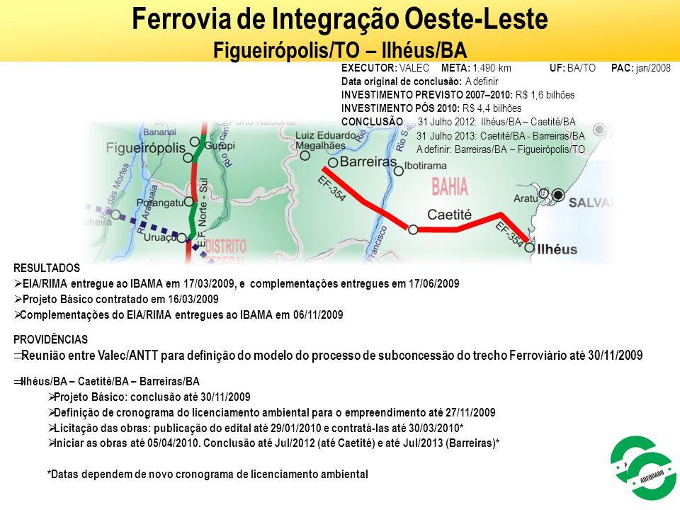 48 Ferrovia de Integração Oeste-Leste Figueirópolis/TO – Ilhéus/BA RESULTADOS  EIA/RIMA entregue ao IBAMA em 17/03/2009, e complementações entregues