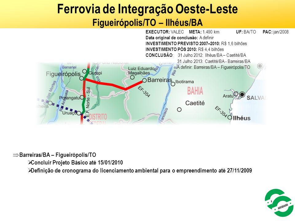 49 Ferrovia de Integração Oeste-Leste Figueirópolis/TO – Ilhéus/BA  Barreiras/BA – Figueirópolis/TO  Concluir Projeto Básico até 15/01/2010  Defini