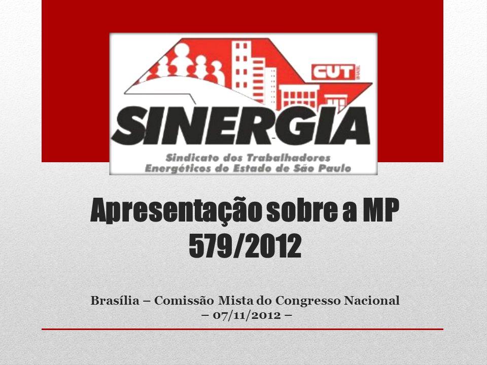Apresentação sobre a MP 579/2012 Brasília – Comissão Mista do Congresso Nacional – 07/11/2012 –