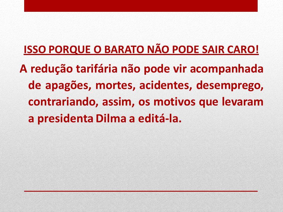 ISSO PORQUE O BARATO NÃO PODE SAIR CARO.