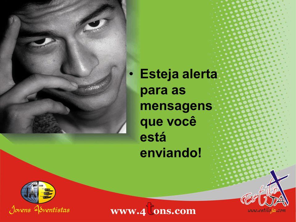 Esteja alerta para as mensagens que você está enviando!