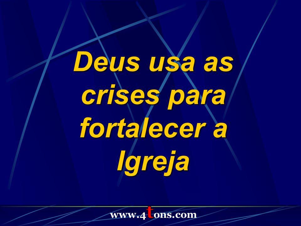 Deus usa as crises para fortalecer a Igreja