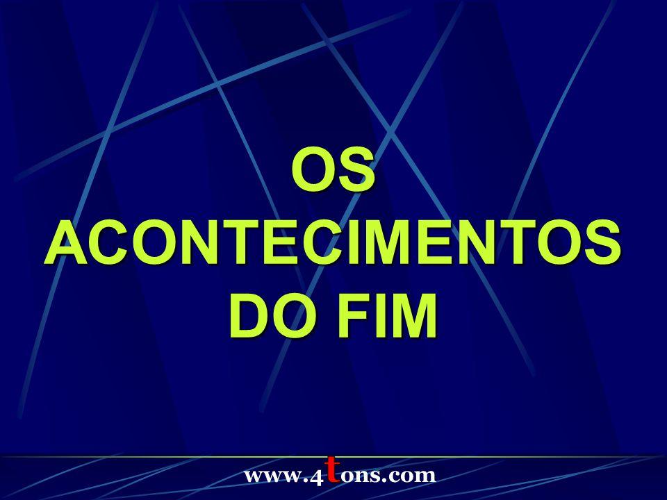 OS ACONTECIMENTOS DO FIM
