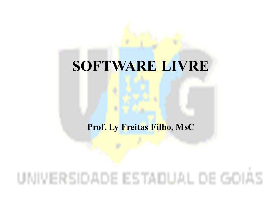 SOFTWARE LIVRE Prof. Ly Freitas Filho, MsC