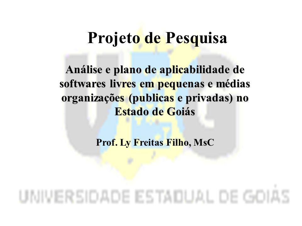 Análise e plano de aplicabilidade de softwares livres em pequenas e médias organizações (publicas e privadas) no Estado de Goiás Prof.