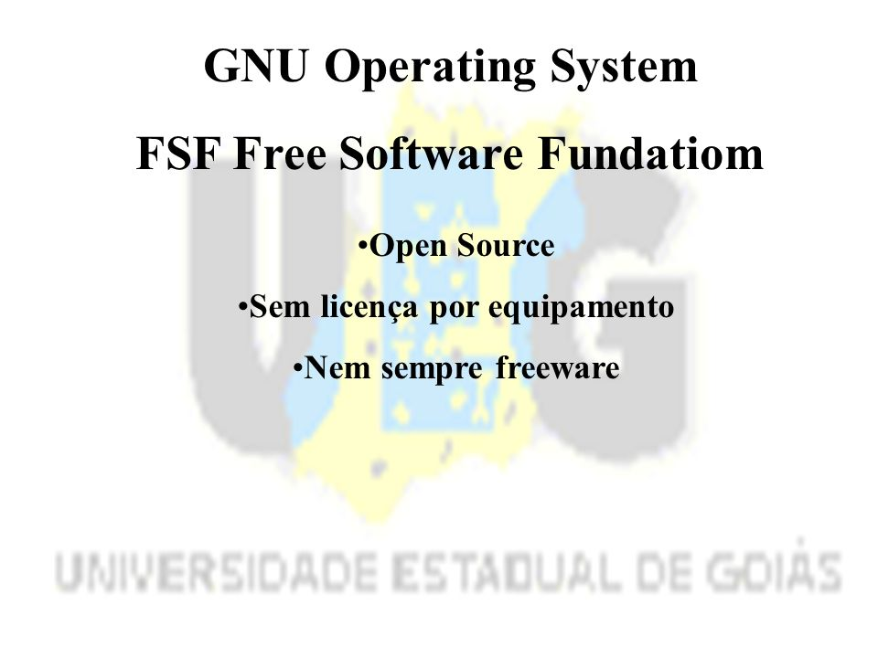 FSF Free Software Fundatiom Open Source Sem licença por equipamento Nem sempre freeware