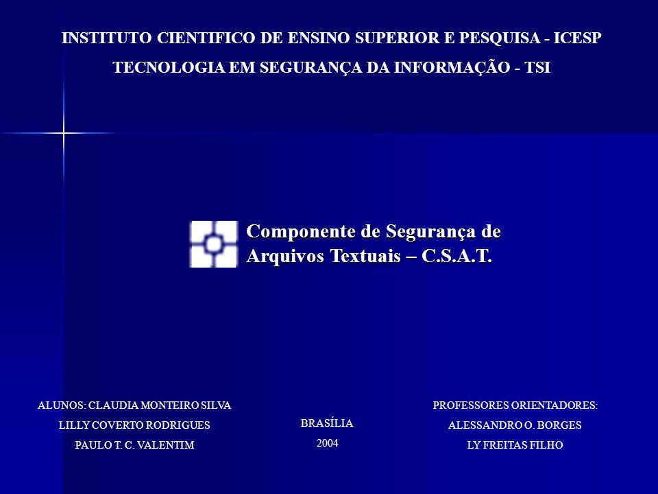 INSTITUTO CIENTIFICO DE ENSINO SUPERIOR E PESQUISA - ICESP TECNOLOGIA EM SEGURANÇA DA INFORMAÇÃO - TSI Componente de Segurança de Arquivos Textuais –