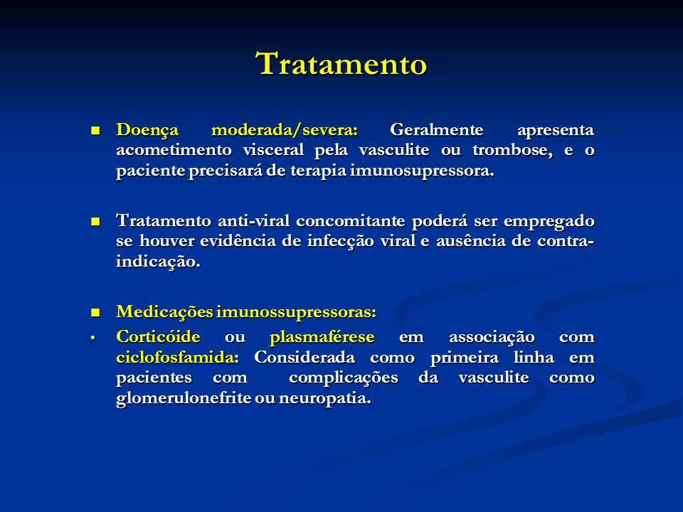 Tratamento Doença moderada/severa: Geralmente apresenta acometimento visceral pela vasculite ou trombose, e o paciente precisará de terapia imunosupre
