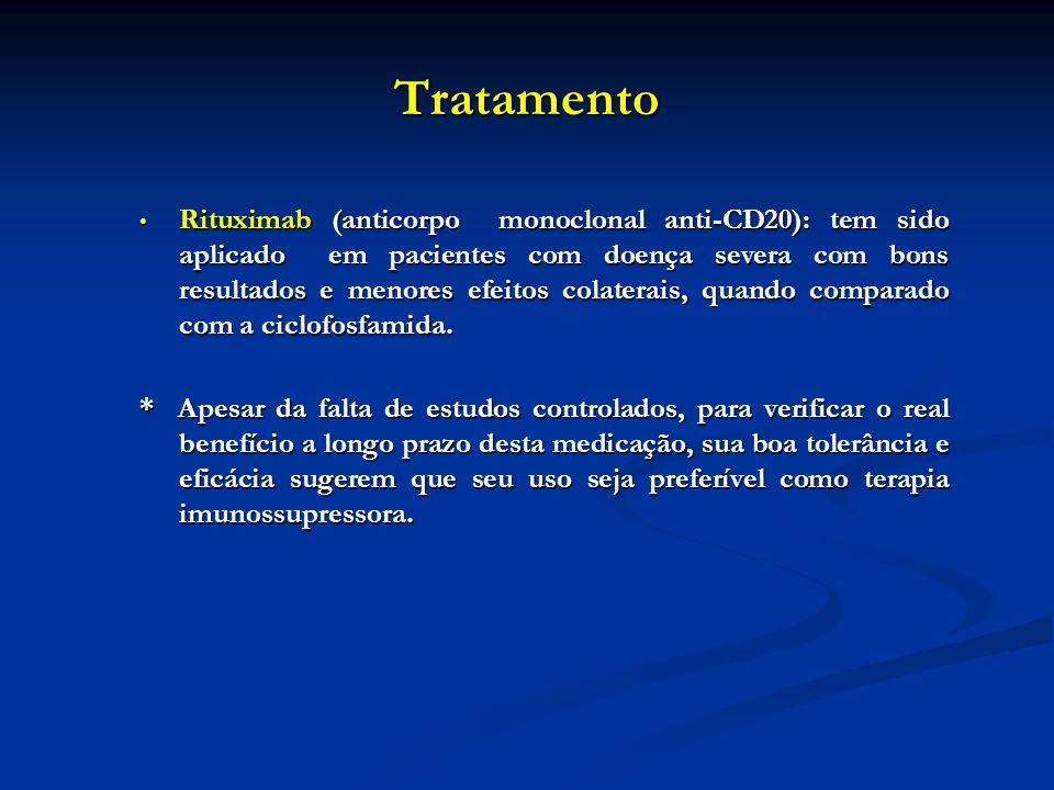 Tratamento Rituximab (anticorpo monoclonal anti-CD20): tem sido aplicado em pacientes com doença severa com bons resultados e menores efeitos colatera