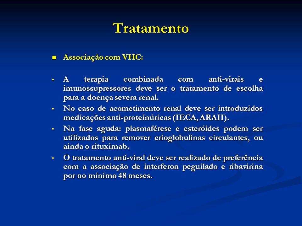 Tratamento Associação com VHC: Associação com VHC: A terapia combinada com anti-virais e imunossupressores deve ser o tratamento de escolha para a doe