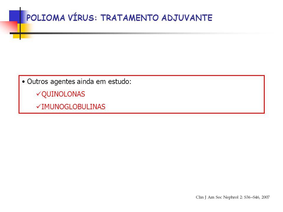 Outros agentes ainda em estudo: QUINOLONAS IMUNOGLOBULINAS