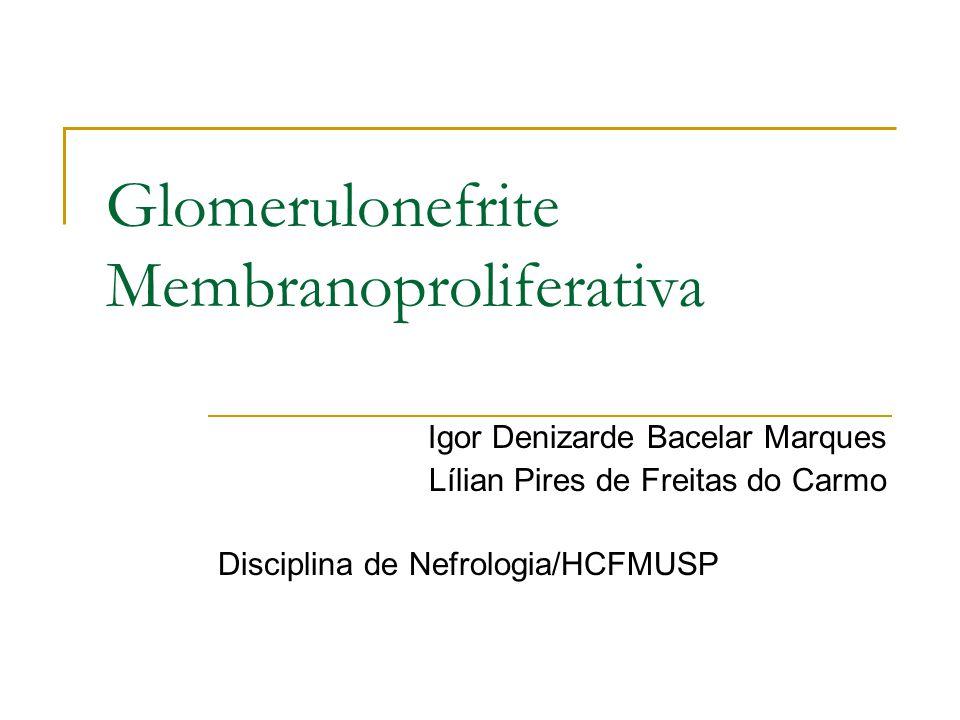Hipocomplementemia e o Fator Nefrítico C3 (C3NeF) Hipocomplementemia é comum a todas as formas de GNMP GNMP tipo 1: via clássica  iniciada por IC GNMP tipo 2: via alternativa  C3NeF Lewis, EJ, et al.