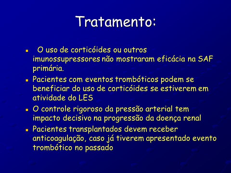 Tratamento: O uso de corticóides ou outros imunossupressores não mostraram eficácia na SAF primária. O uso de corticóides ou outros imunossupressores