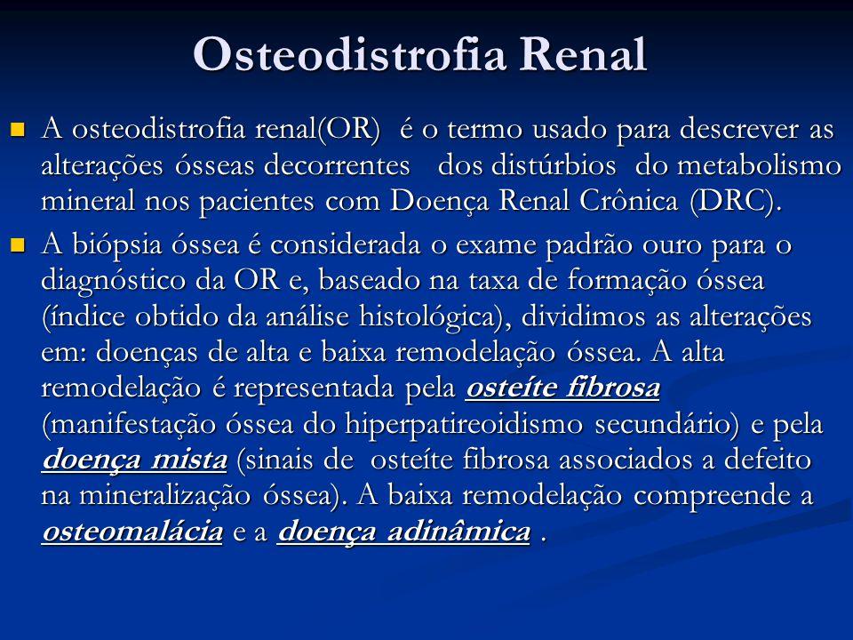 Osteodistrofia Renal A osteodistrofia renal(OR) é o termo usado para descrever as alterações ósseas decorrentes dos distúrbios do metabolismo mineral