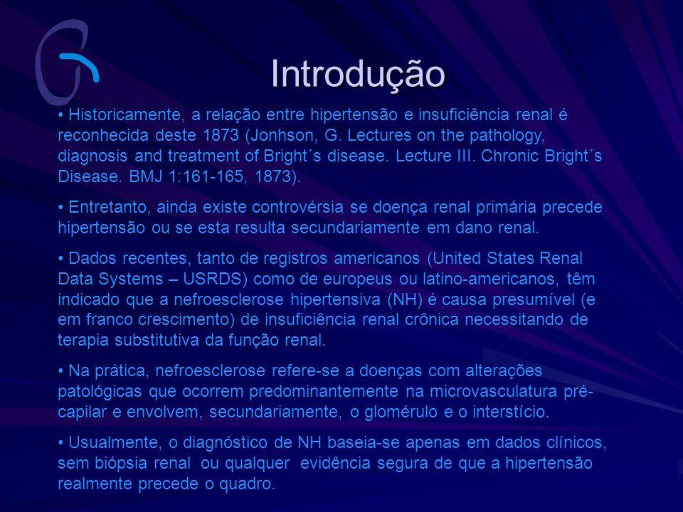 Historicamente, a relação entre hipertensão e insuficiência renal é reconhecida deste 1873 (Jonhson, G. Lectures on the pathology, diagnosis and treat