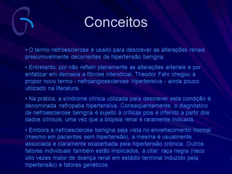 Conceitos O termo nefroesclerose é usado para descrever as alterações renais presumivelmente decorrentes de hipertensão benigna. Entretanto, por não r