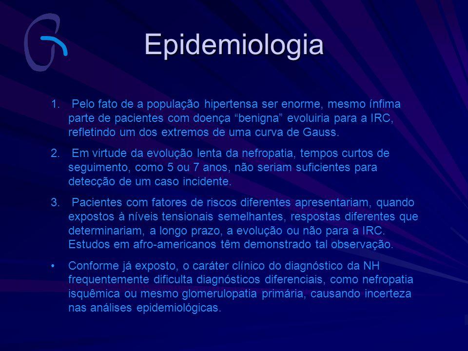 """Epidemiologia 1. Pelo fato de a população hipertensa ser enorme, mesmo ínfima parte de pacientes com doença """"benigna"""" evoluiria para a IRC, refletindo"""