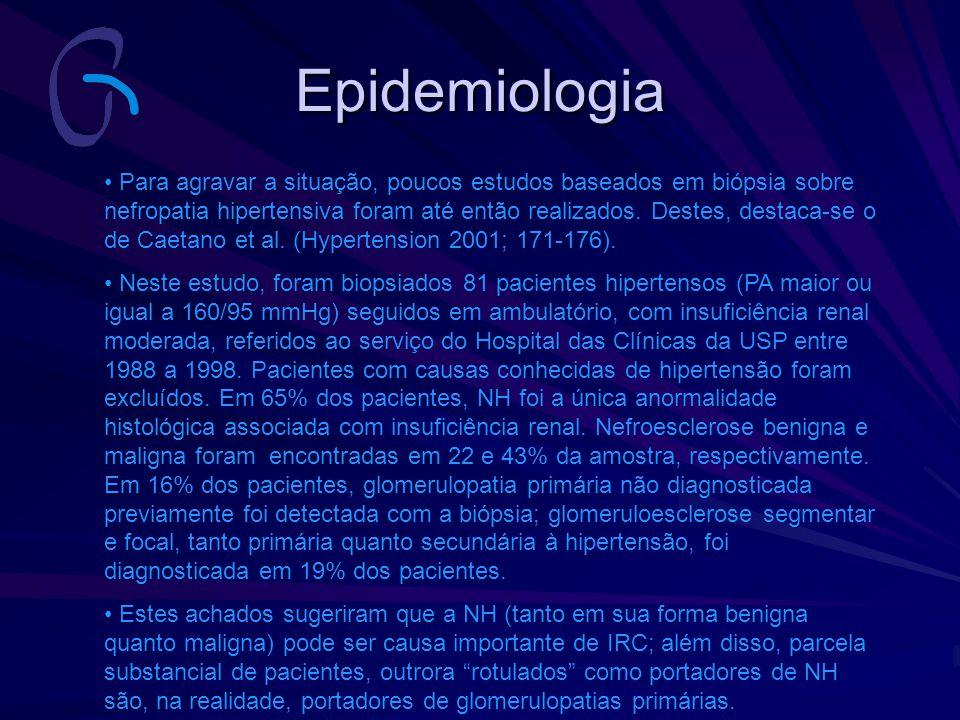 Epidemiologia Para agravar a situação, poucos estudos baseados em biópsia sobre nefropatia hipertensiva foram até então realizados. Destes, destaca-se