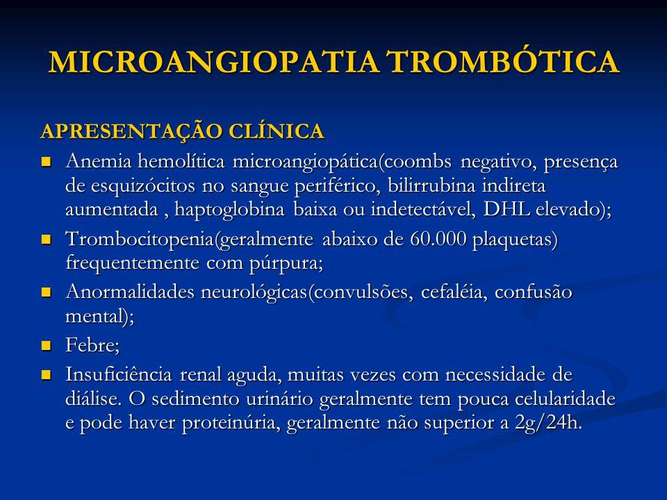 REFERÊNCIAS RUGGENENTI P., REMUZZI G., NORIS M.: Thrombotic microangiopathy, hemolityc uremic syndrome, and thrombotic thrombocytopenic purpura.Kidney int, vol 60(2001), pp.831-846 RUGGENENTI P., REMUZZI G., NORIS M.: Thrombotic microangiopathy, hemolityc uremic syndrome, and thrombotic thrombocytopenic purpura.Kidney int, vol 60(2001), pp.831-846 MOAKE J.: Thombotic microangiopathies.
