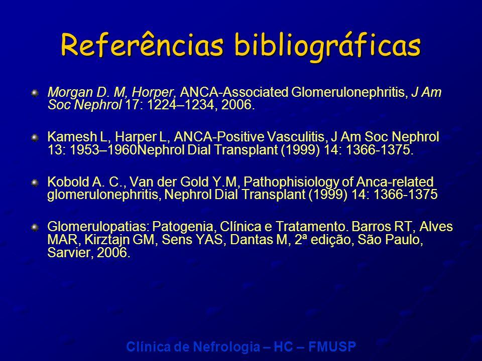 Clínica de Nefrologia – HC – FMUSP Referências bibliográficas Morgan D.