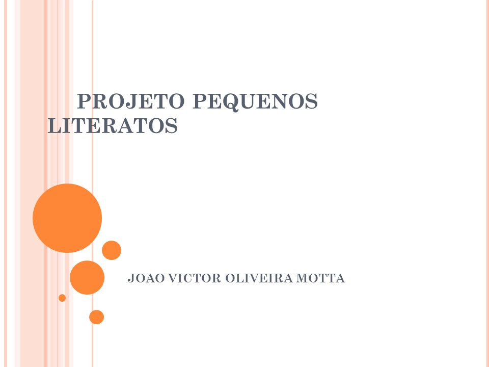 PROJETO PEQUENOS LITERATOS JOAO VICTOR OLIVEIRA MOTTA