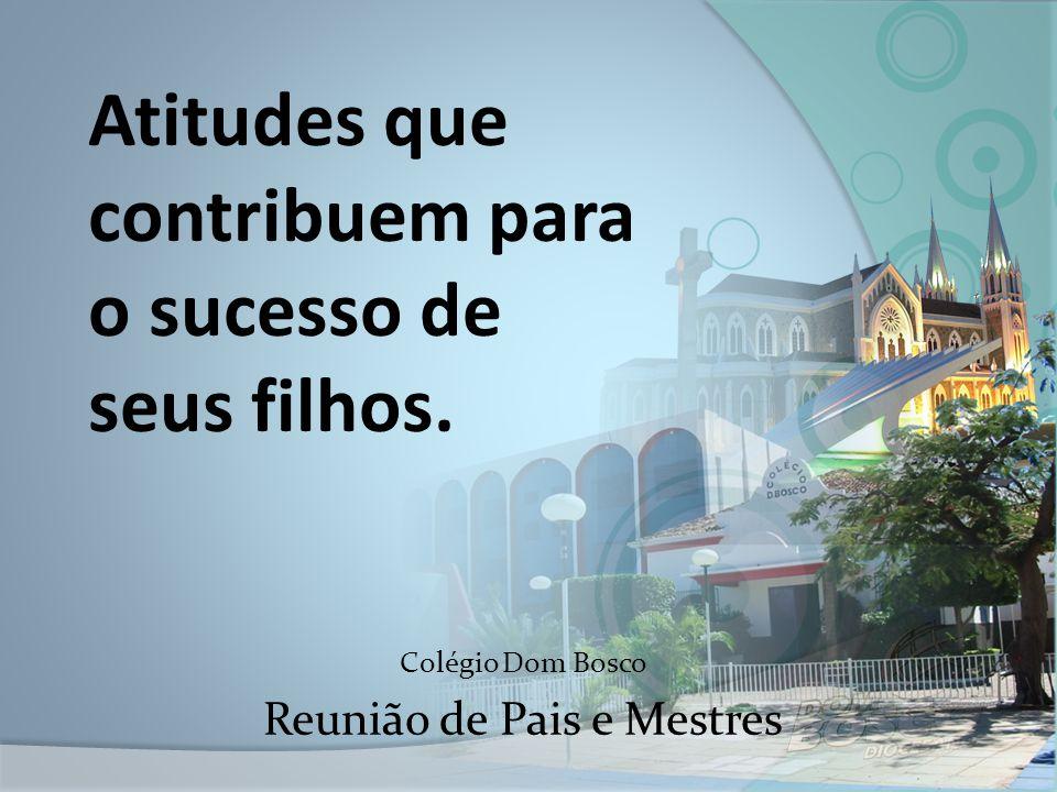 Colégio Dom Bosco Reunião de Pais e Mestres