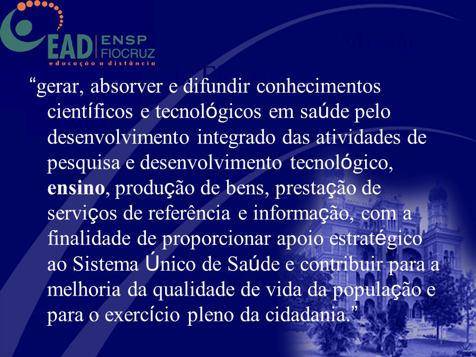 Obrigada www.ead.fiocruz.br Lúcia Maria Dupret Coordenadora Geral EAD/ENSP/Fiocruz/MS dupret@fiocruz.br