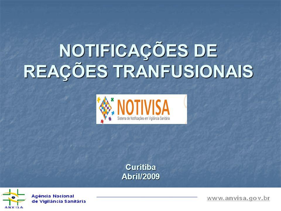 NOTIFICAÇÕES DE REAÇÕES TRANFUSIONAIS CuritibaAbril/2009
