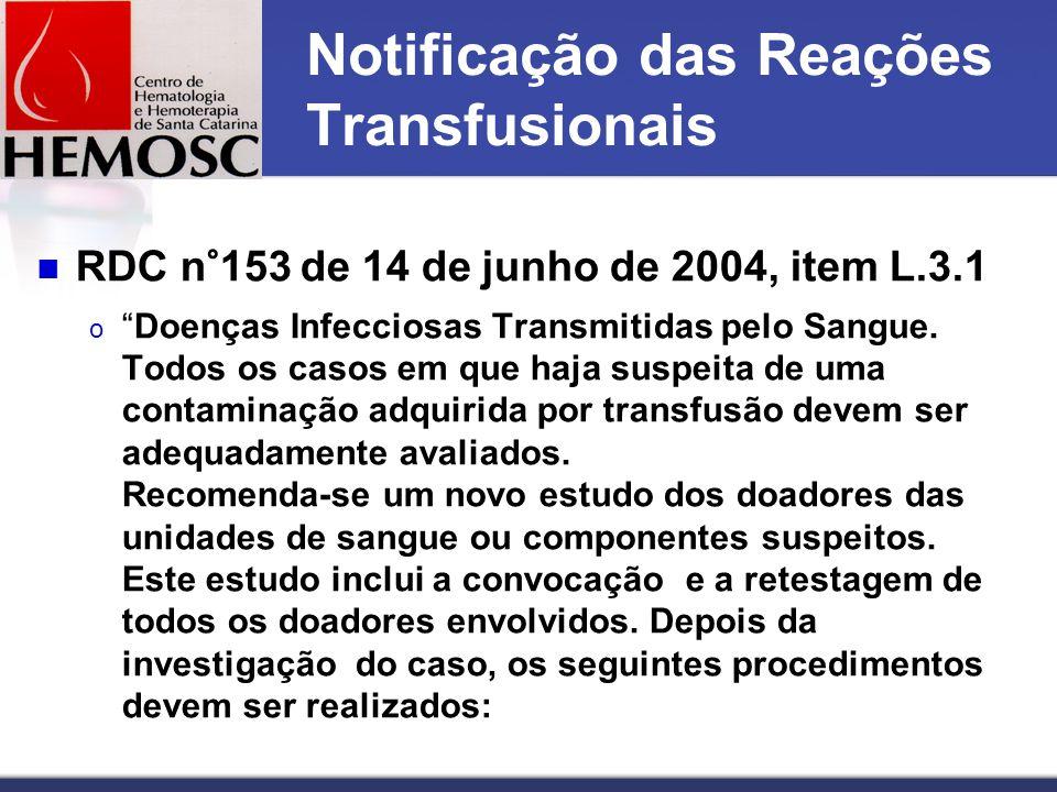 """Notificação das Reações Transfusionais RDC n°153 de 14 de junho de 2004, item L.3.1 o """"Doenças Infecciosas Transmitidas pelo Sangue. Todos os casos em"""