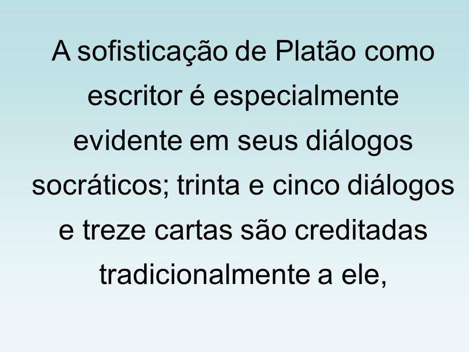 A sofisticação de Platão como escritor é especialmente evidente em seus diálogos socráticos; trinta e cinco diálogos e treze cartas são creditadas tra