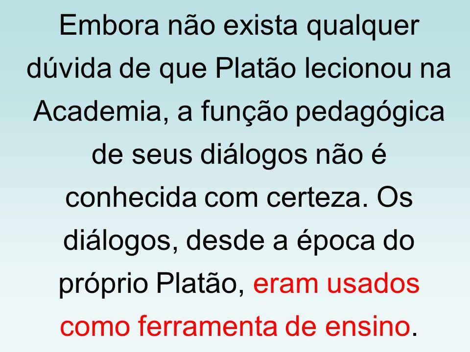Embora não exista qualquer dúvida de que Platão lecionou na Academia, a função pedagógica de seus diálogos não é conhecida com certeza. Os diálogos, d