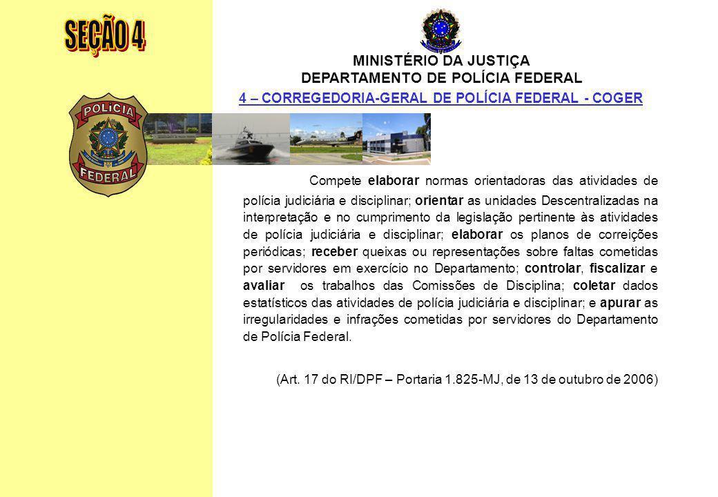 MINISTÉRIO DA JUSTIÇA DEPARTAMENTO DE POLÍCIA FEDERAL Relatório Anual - 2007 141 MINISTÉRIO DA JUSTIÇA DEPARTAMENTO DE POLÍCIA FEDERAL 4 – CORREGEDORI