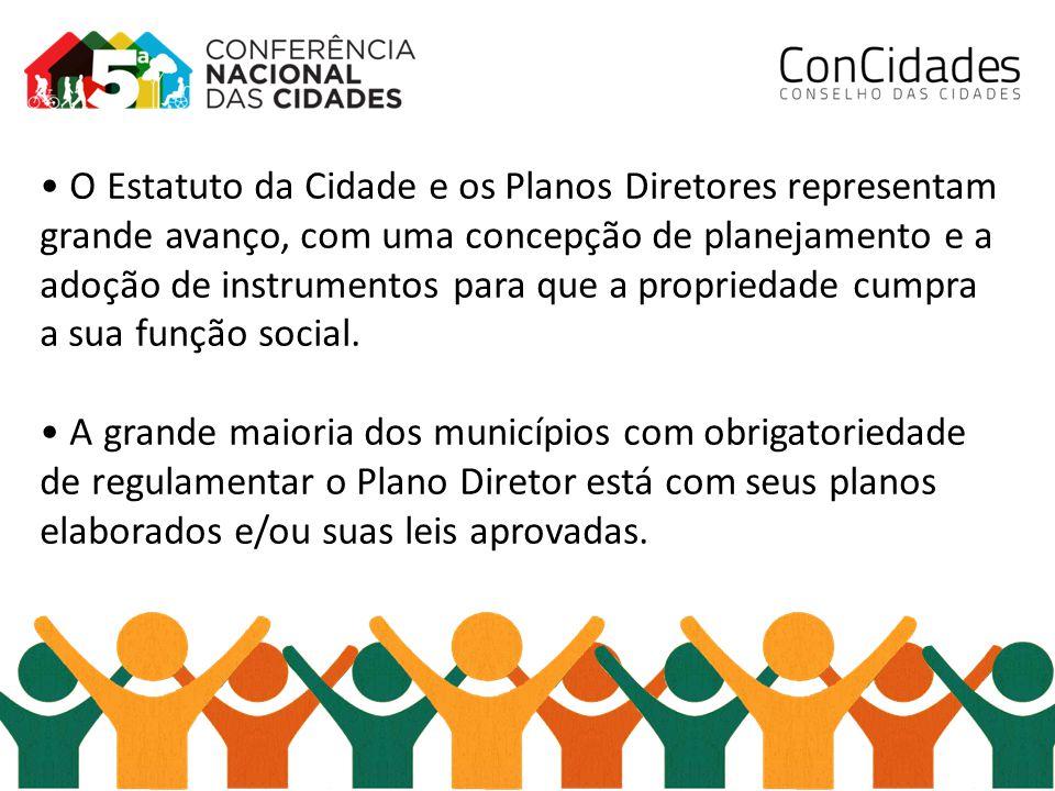 O Estatuto da Cidade e os Planos Diretores representam grande avanço, com uma concepção de planejamento e a adoção de instrumentos para que a propried