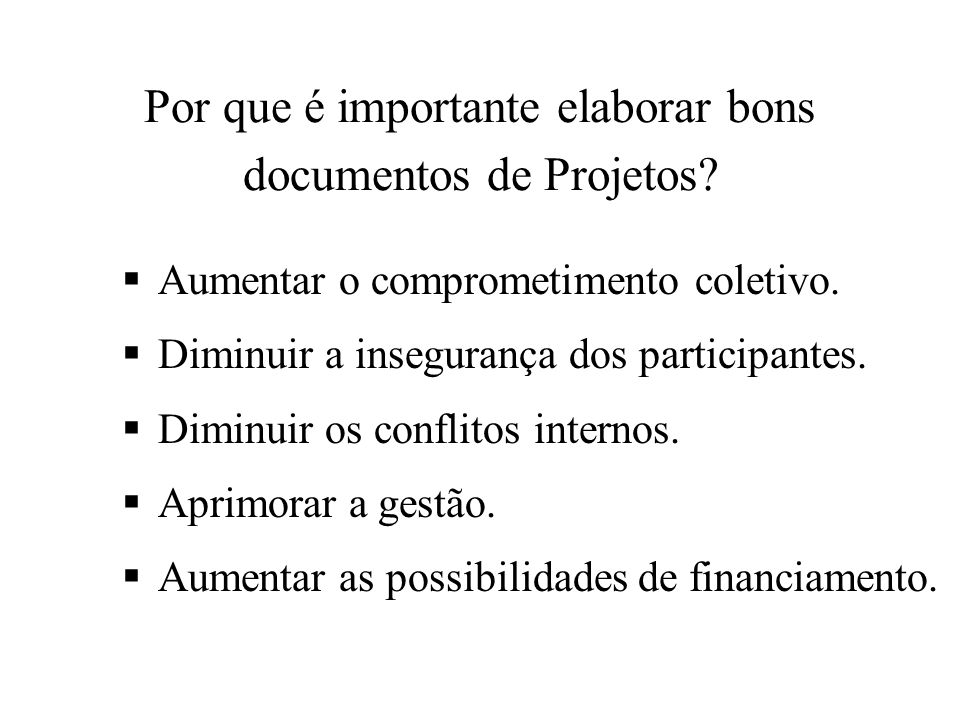 Por que é importante elaborar bons documentos de Projetos.