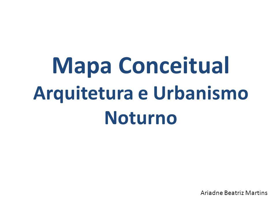 Mapa Conceitual Arquitetura e Urbanismo Noturno Ariadne Beatriz Martins