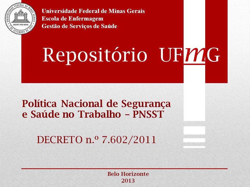 Repositório UF m G Belo Horizonte 2013 Universidade Federal de Minas Gerais Escola de Enfermagem Gestão de Serviços de Saúde Política Nacional de Segu