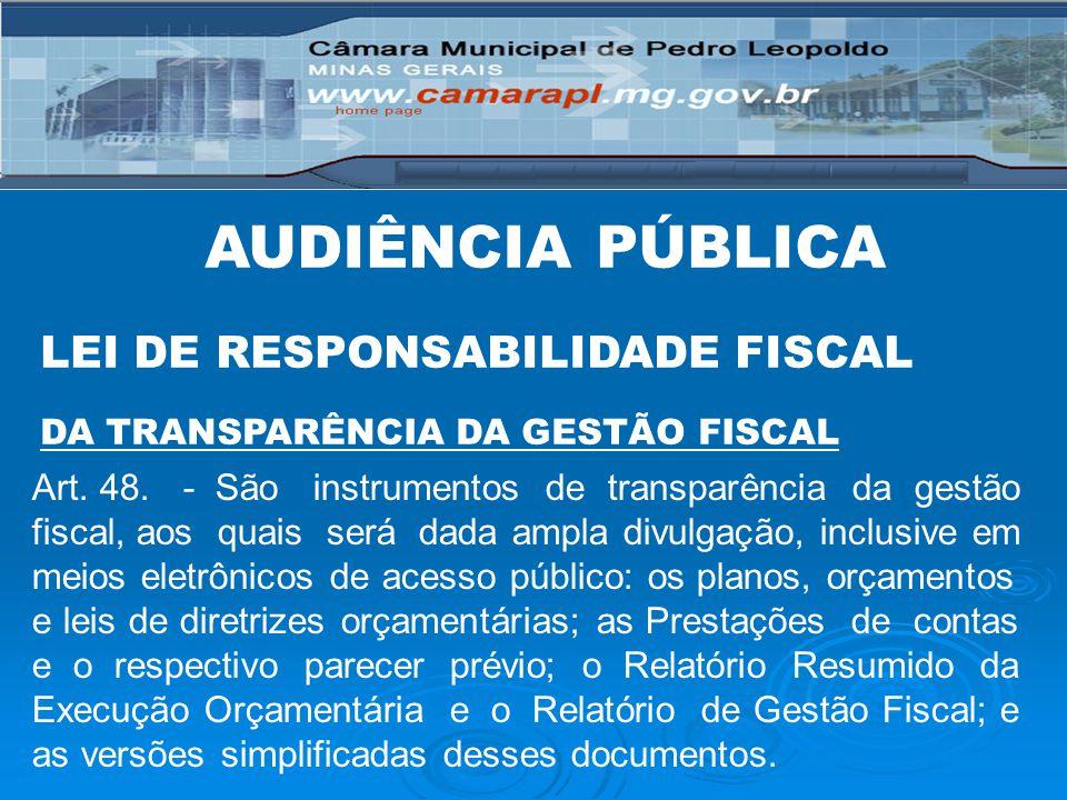Art. 48. - São instrumentos de transparência da gestão fiscal, aos quais será dada ampla divulgação, inclusive em meios eletrônicos de acesso público: