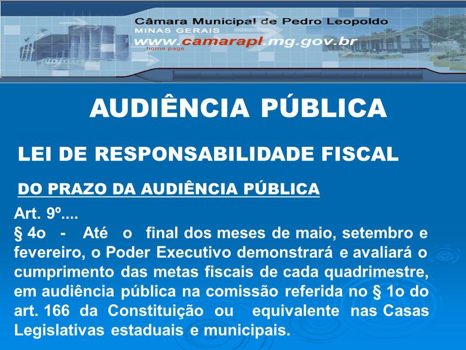 Art. 9º.... § 4o - Até o final dos meses de maio, setembro e fevereiro, o Poder Executivo demonstrará e avaliará o cumprimento das metas fiscais de ca