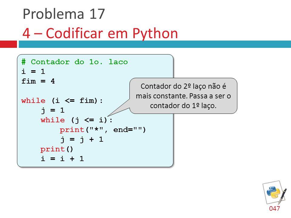 Problema 17 4 – Codificar em Python # Contador do 1o.