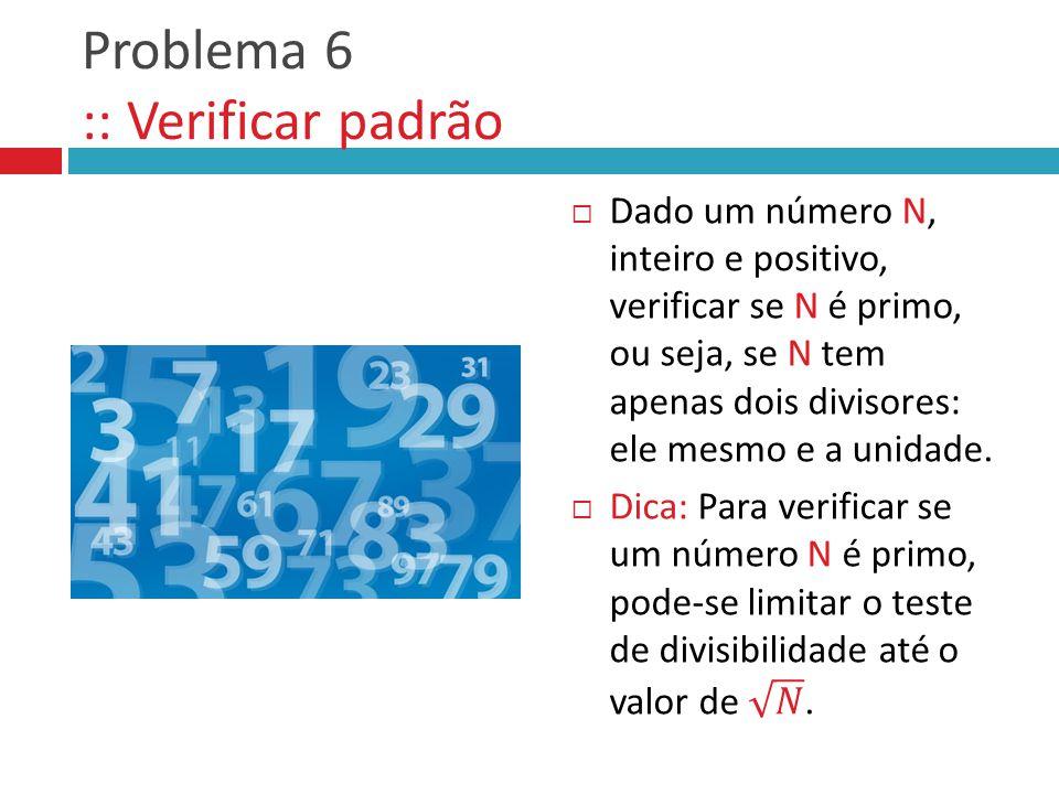 Problema 6 :: Verificar padrão