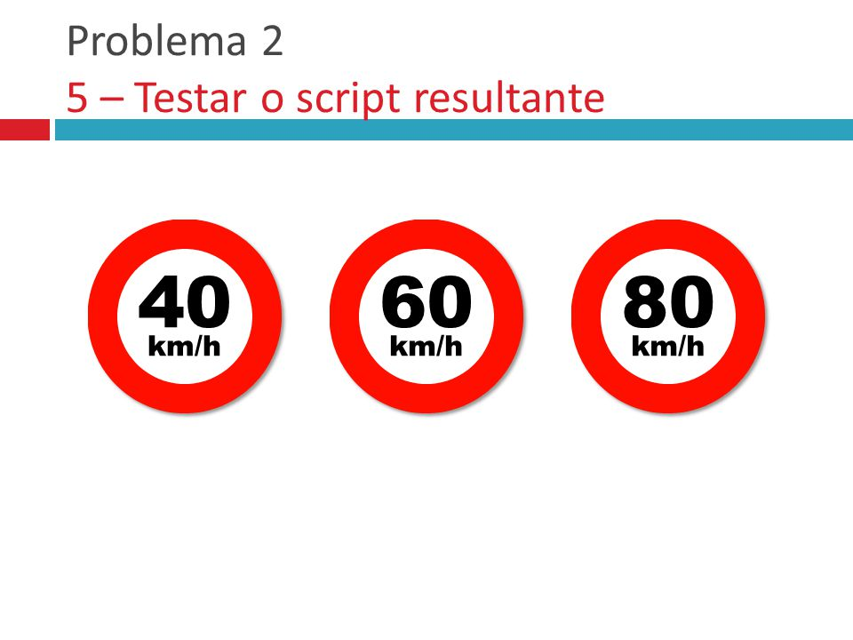 Problema 2 5 – Testar o script resultante