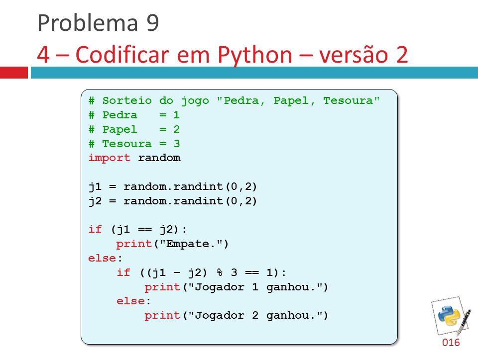 Problema 9 4 – Codificar em Python – versão 2 # Sorteio do jogo