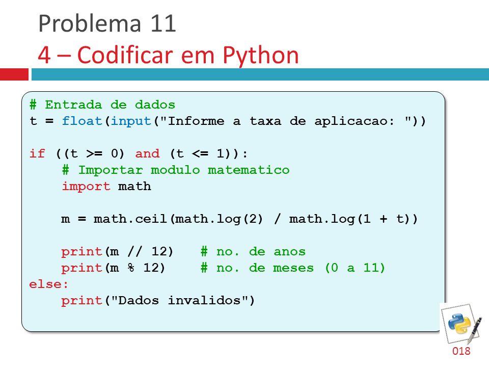 Problema 11 4 – Codificar em Python # Entrada de dados t = float(input(