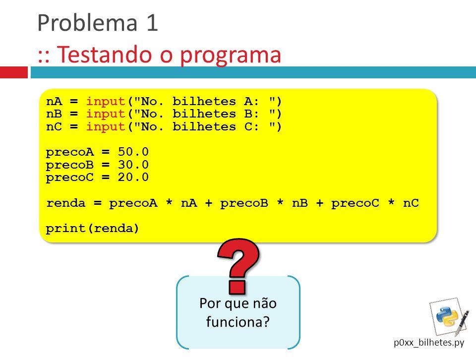 Problema 1 :: Testando o programa nA = input(