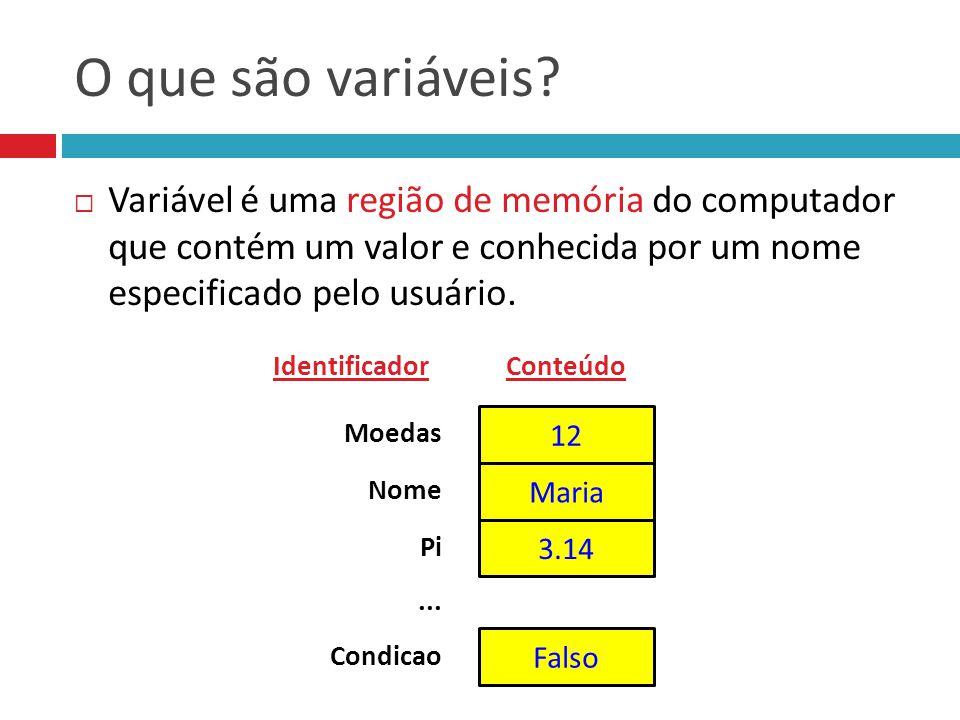 Nome dado aos objetos utilizados no programa (variáveis, constantes, funções, etc.) Identificador Comando que define ou redefine o valor armazenado em uma variável Atribuição Pode ser um valor ou um conjunto de comandos que resulta em um valor Expressão Como definir variáveis.